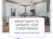 Upgrade Your Condo Design Using Your Tax Refund